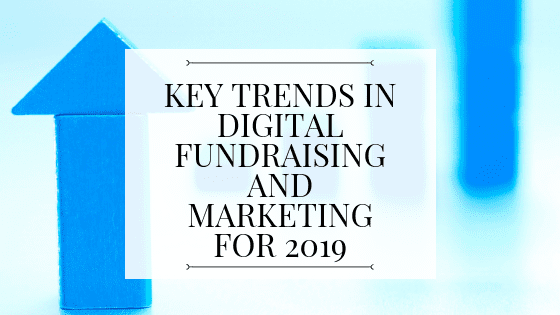Key Digital Marketing Trends for Nonprofits in 2019