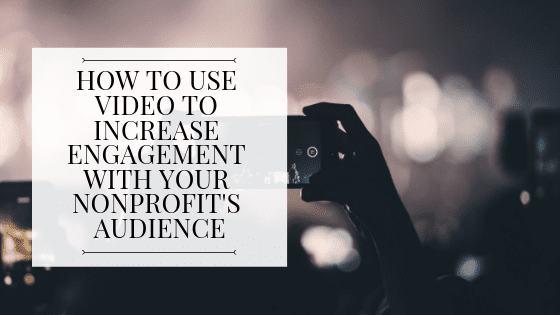 CNPS - How to use video to increase engagement with your nonprofit's audience BLOG IMAGE